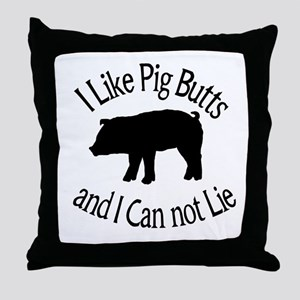 I Like Pig Butts and I Can not Lie Throw Pillow