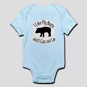 I Like Pig Butts and I Can not Lie Body Suit