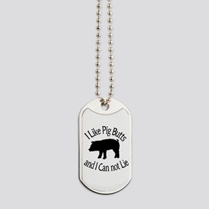 I Like Pig Butts and I Can not Lie Dog Tags