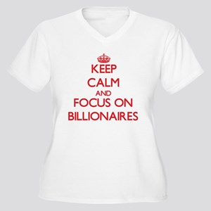 Keep Calm and focus on Billionaires Plus Size T-Sh