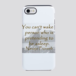 You Cant Wake a Person iPhone 7 Tough Case