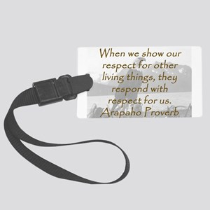 When We Show Our Respect Luggage Tag