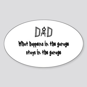 What Happens In The Garage Oval Sticker