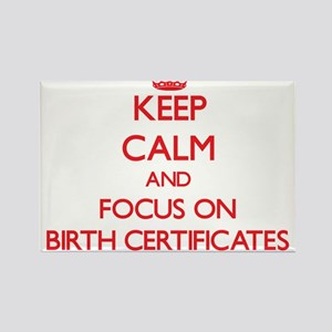 Keep Calm and focus on Birth Certificates Magnets
