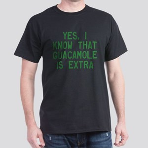 I Know Guacamole Is Extra Dark T-Shirt