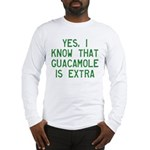I Know Guacamole Is Extra Long Sleeve T-Shirt