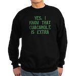 I Know Guacamole Is Extra Sweatshirt (dark)