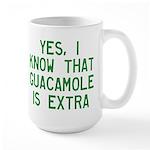 I Know Guacamole Is Extra Large Mug