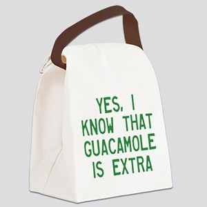 I Know Guacamole Is Extra Canvas Lunch Bag