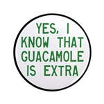 I Know Guacamole Is Extra 3.5