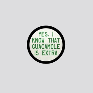 I Know Guacamole Is Extra Mini Button