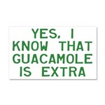 I Know Guacamole Is Extra Car Magnet 20 x 12