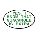 I Know Guacamole Is Extra 35x21 Oval Wall Decal