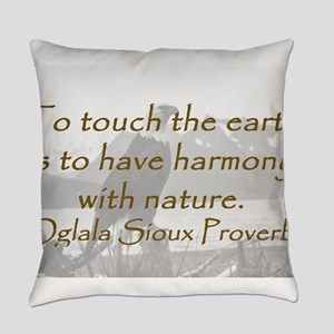 To Touch the Earth Everyday Pillow