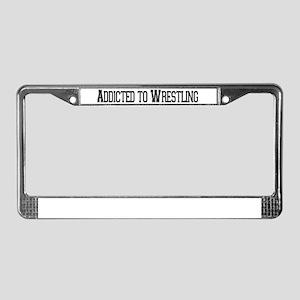 Addicted to Wrestling License Plate Frame