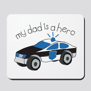 My Dad Is A Hero Mousepad