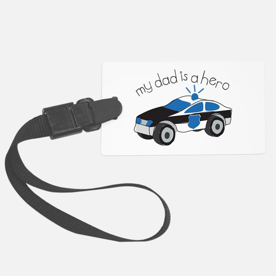 My Dad Is A Hero Luggage Tag