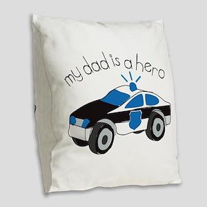 My Dad Is A Hero Burlap Throw Pillow