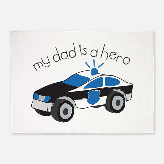 My Dad Is A Hero 5'x7'Area Rug