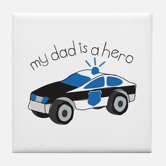 My Dad Is A Hero Tile Coaster