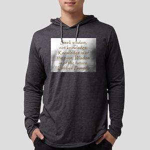 Seek Wisdom Long Sleeve T-Shirt