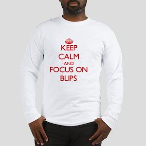 Keep Calm and focus on Blips Long Sleeve T-Shirt