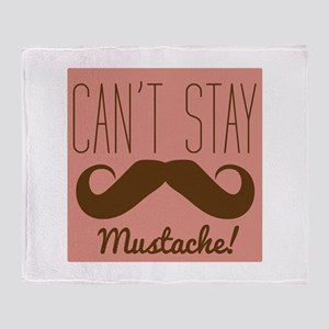 Cant Stay Mustache Throw Blanket