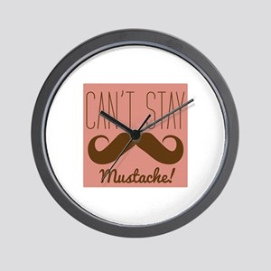 Cant Stay Mustache Wall Clock
