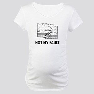 Not My Fault Maternity T-Shirt