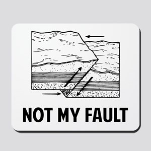 Not My Fault Mousepad