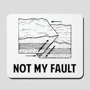 Not My Fault Mousepad
