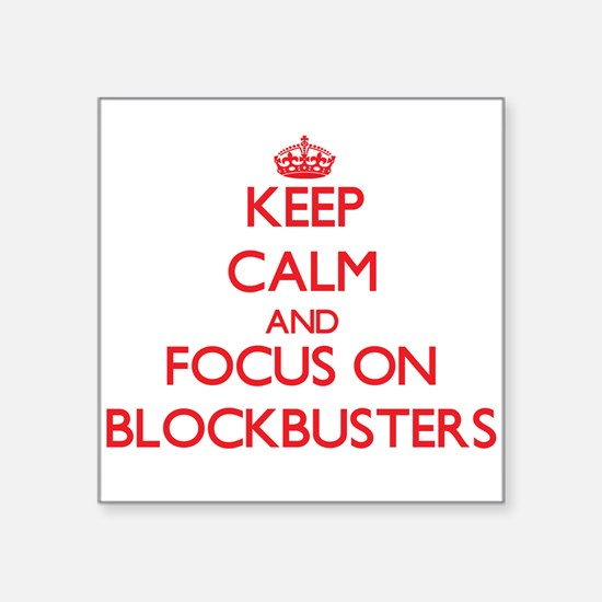 Keep Calm and focus on Blockbusters Sticker