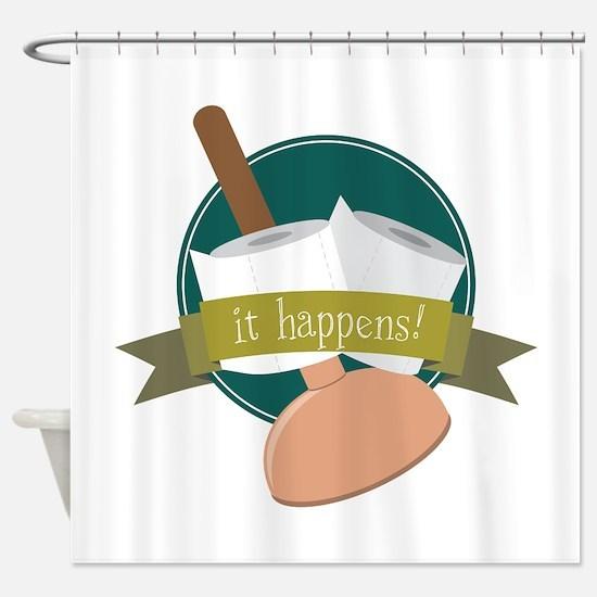 It Happens! Shower Curtain