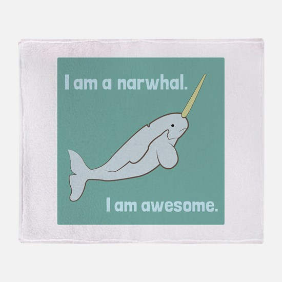I Am A Narwhal Throw Blanket
