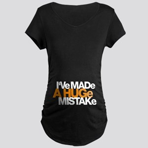 I've Made a Huge Mistake Maternity Dark T-Shirt