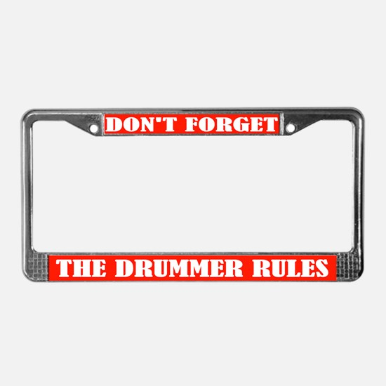 The Drummer Rules License Plate Frame