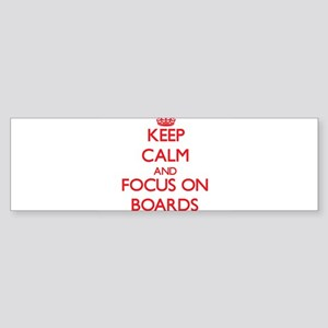 Keep Calm and focus on Boards Bumper Sticker