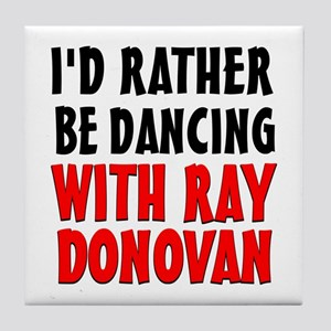 Dancing with Ray Donovan Tile Coaster