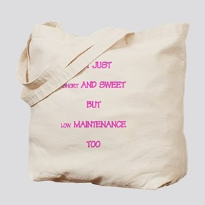 Not just Short and Sweet Tote Bag