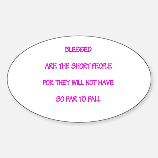 Blessed are short people Sticker (Oval)