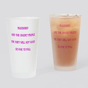Blessed are short people Drinking Glass