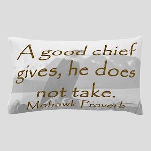 A Good Chief Pillow Case