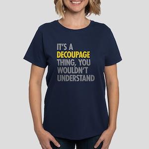 Its A Decoupage Thing Women's Dark T-Shirt
