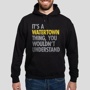 Its A Watertown Thing Hoodie (dark)