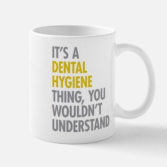 Its A Dental Hygiene Thing Mug