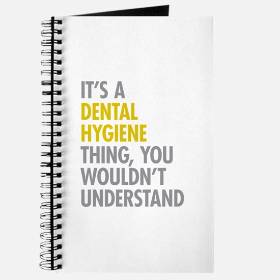 Its A Dental Hygiene Thing Journal