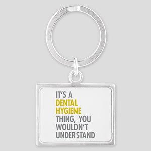 Its A Dental Hygiene Thing Landscape Keychain