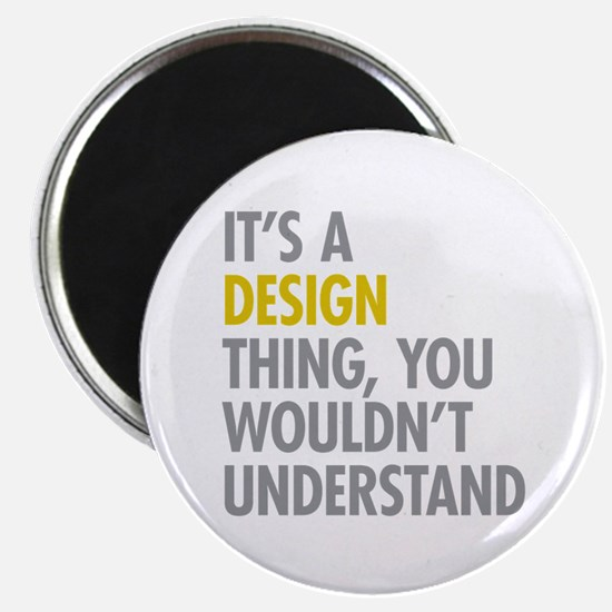 Its A Design Thing Magnet