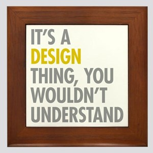 Its A Design Thing Framed Tile