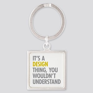 Its A Design Thing Square Keychain